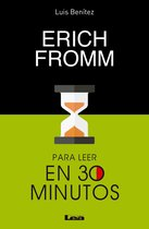 Erich Fromm para lleer en 30 minutos