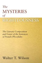 The Mysteries of Righteousness
