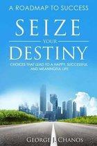 Seize Your Destiny