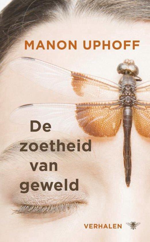 De zoetheid van geweld - Manon Uphoff | Readingchampions.org.uk