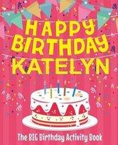 Happy Birthday Katelyn - The Big Birthday Activity Book