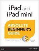 iPad and iPad mini Absolute Beginner's Guide