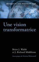Une Vision Transformatrice (the Transforming Vision)