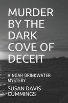 Murder by the Dark Cove of Deceit