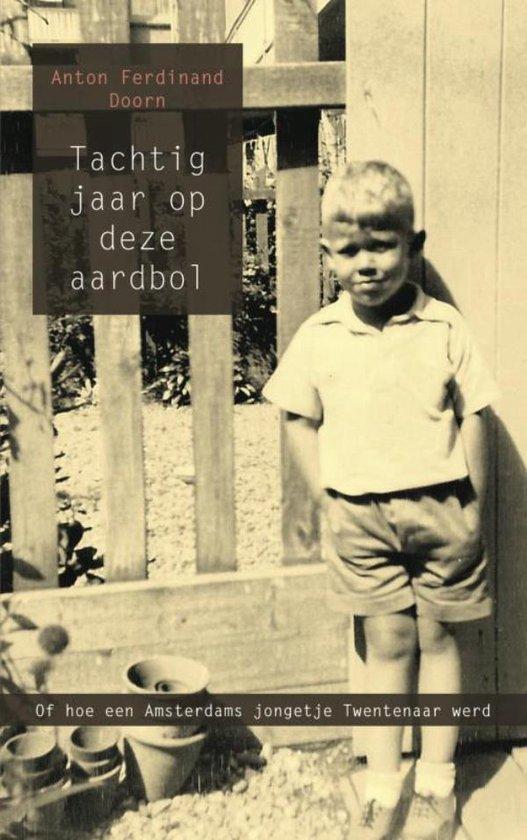 Tachtig jaar op deze aardbol - Anton Ferdinand Doorn |