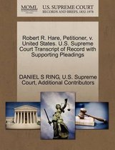 Robert R. Hare, Petitioner, V. United States. U.S. Supreme Court Transcript of Record with Supporting Pleadings