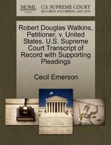 Robert Douglas Watkins, Petitioner, V. United States. U.S. Supreme Court Transcript of Record with Supporting Pleadings