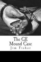 The GE Mound Case