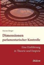 Dimensionen parlamentarischer Kontrolle. Eine Einf hrung in Theorie und Empirie