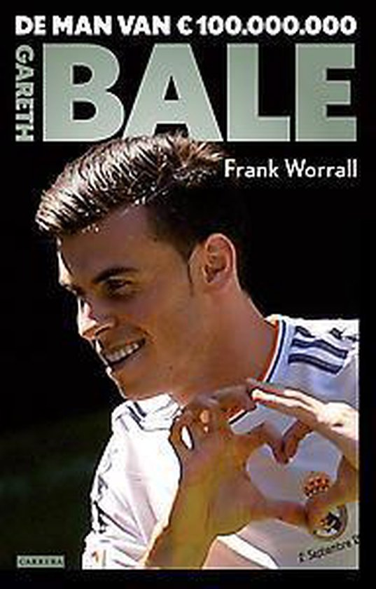 Gareth Bale. De biografie van de man van € 100.000.000 - Frank Worrall |