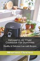 Ketogenic Air Fryer Cookbook for Dummies