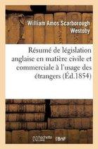 Resume de legislation anglaise en matiere civile et commerciale a l'usage des etrangers. 2e edition