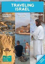 Traveling Israel: Jerusalem, Tel Aviv and the Judaean Desert