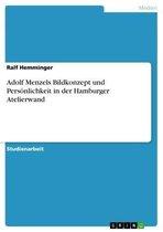 Adolf Menzels Bildkonzept und Persönlichkeit in der Hamburger Atelierwand