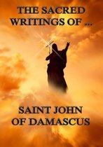 The Sacred Writings of Saint John of Damascus
