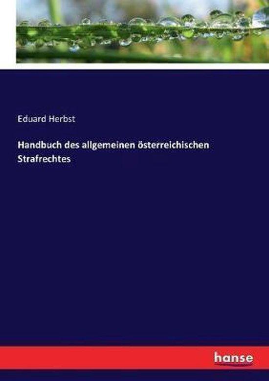 Handbuch des allgemeinen oesterreichischen Strafrechtes