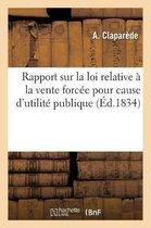 Rapport Sur La Loi Relative La Vente Forc e Pour Cause d'Utilit Publique