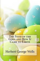 The Food of the Gods and How It Came to Earth Herbert George Wells