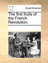 The First Fruits of the French Revolution.