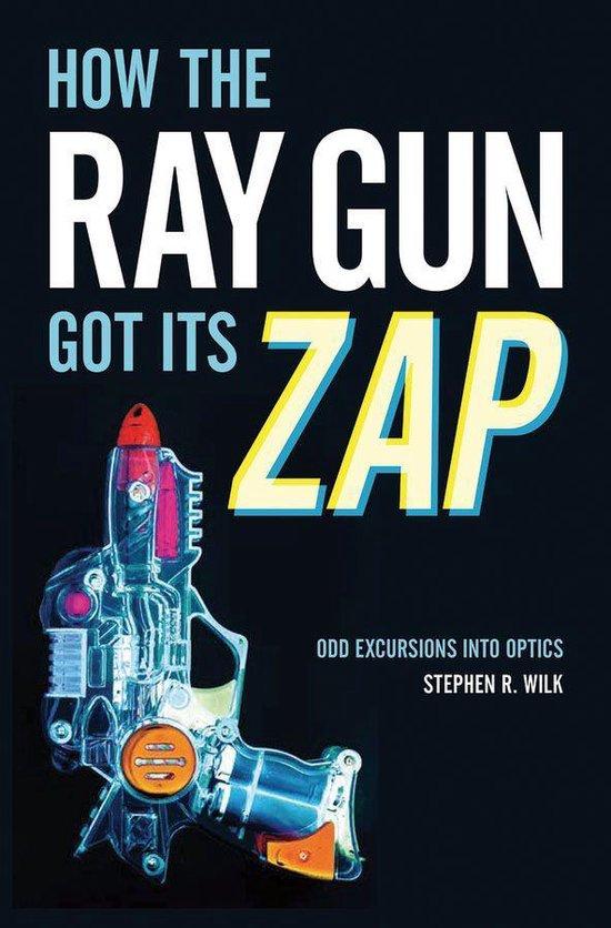 Boek cover How the Ray Gun Got Its Zap van Stephen R. Wilk (Onbekend)