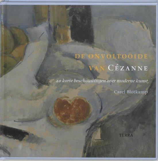 De onvoltooide van Cézanne - Carel Blotkamp  