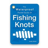 The Waterproof Pocket Guide of Fishing Knots