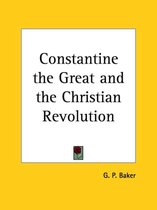 Constantine the Great and the Christian Revolution (1930)
