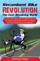 Recumbent Bike Revolution - The Ever Revolving World
