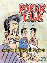 Poker Talk: How to Talk Poker Like a Pro