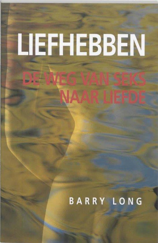 Boek cover Liefhebben van Barry Long (Hardcover)