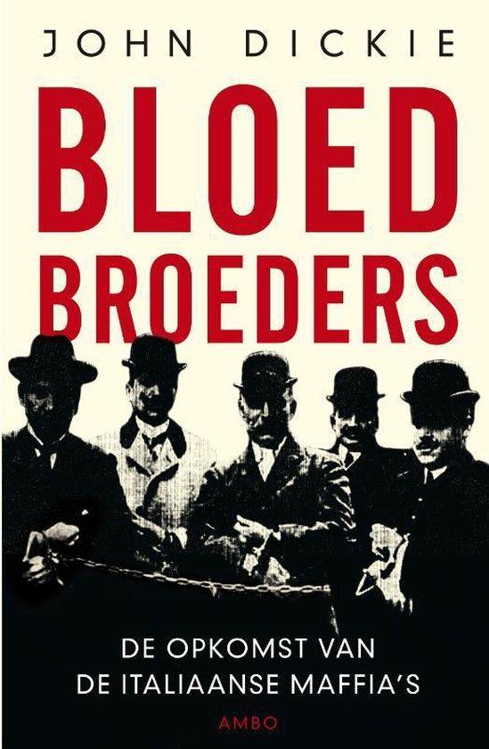 Bloedbroeders - John Dickie |