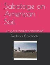 Sabotage on American Soil