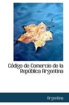 C Digo de Comercio de La Rep Blica Argentina