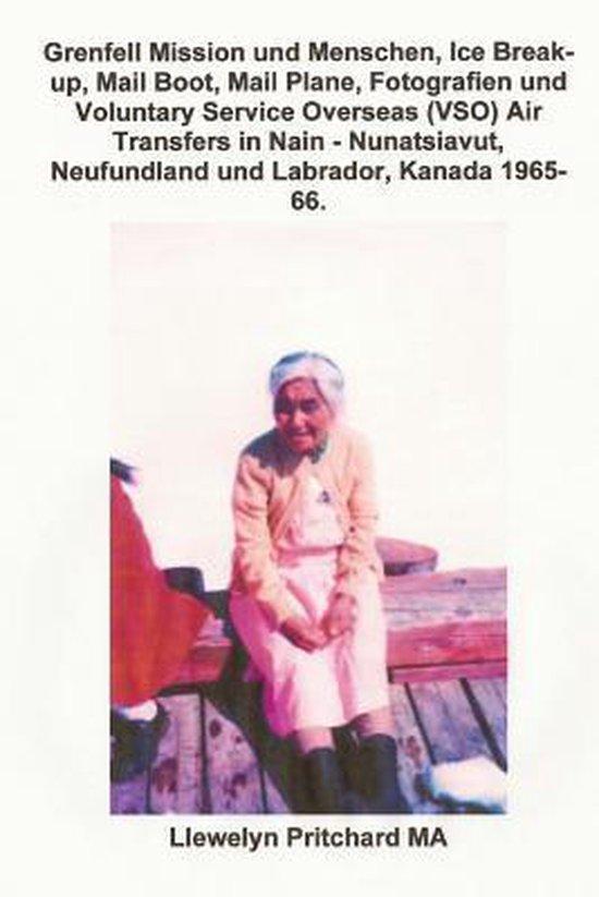 Grenfell Mission Und Menschen, Ice Break-Up, Mail Boot, Mail Plane, Fotografien Und Voluntary Service Overseas (Vso) Air Transfers in Nain - Nunatsiavut, Neufundland Und Labrador, Kanada 1965-66.