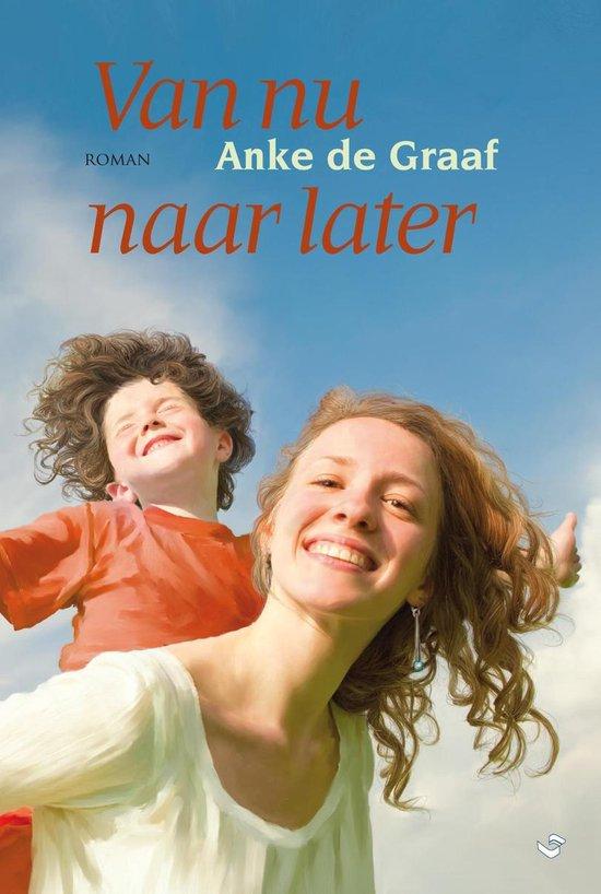 Van nu naar later - Anke de Graaf |