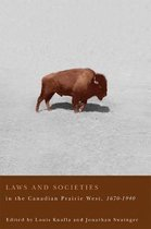 Laws and Societies in the Canadian Prairie West, 1670-1940