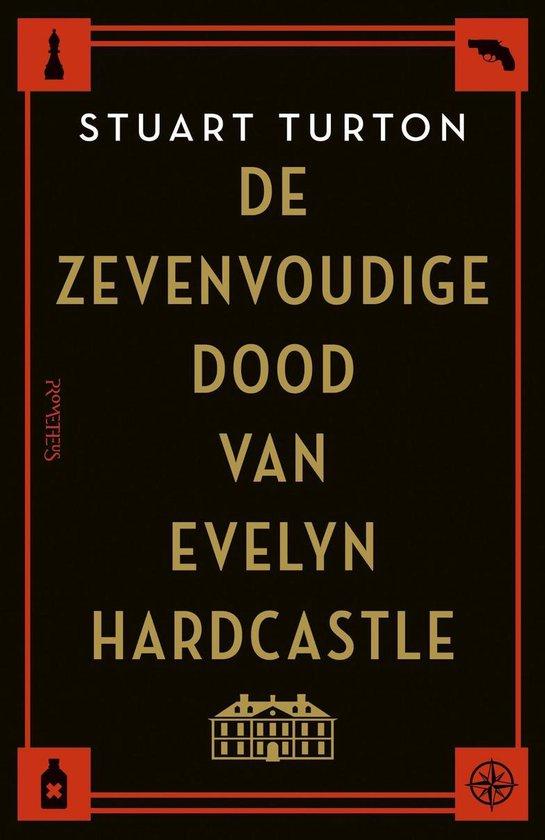 De zevenvoudige dood van Evelyn Hardcastle - Stuart Turton pdf epub