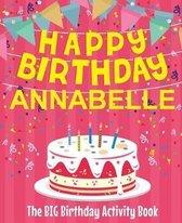 Happy Birthday Annabelle - The Big Birthday Activity Book
