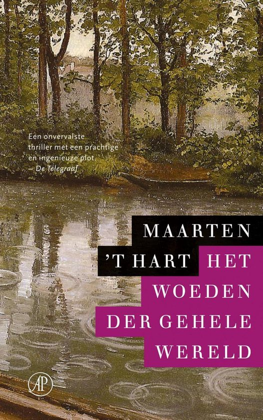 Het woeden der gehele wereld - Maarten 't Hart |