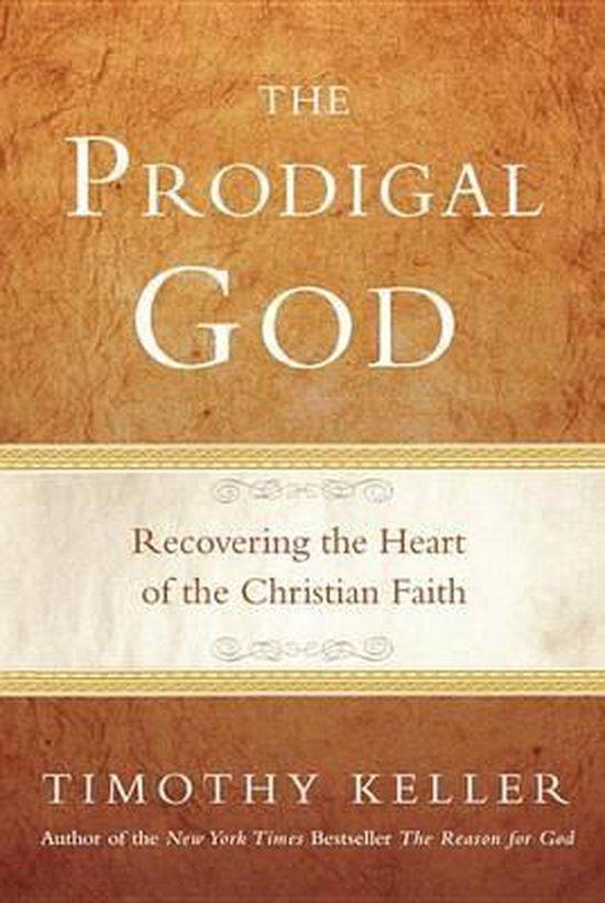 The Prodigal God - Timothy Keller |