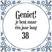 Verjaardag Tegeltje met Spreuk (38 jaar: Geniet! je bent maar ��n jaar 38! + cadeau verpakking & plakhanger