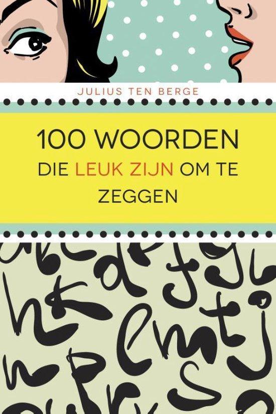 Cover van het boek '100 woorden die leuk zijn om te zeggen'