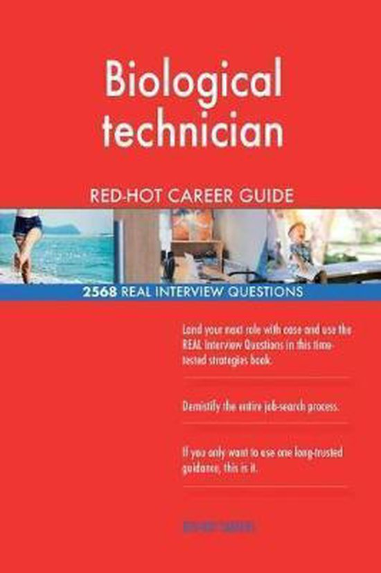 Biological Technician Red-Hot Career Guide; 2568 Real Interview Questions