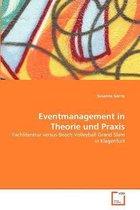 Eventmanagement in Theorie Und Praxis