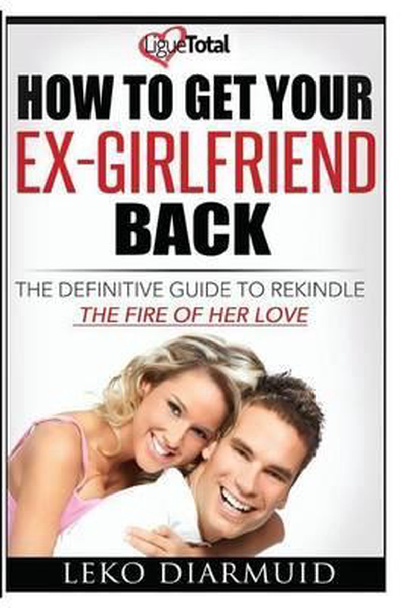 Girlfriend what back to to do ex get How To