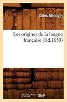 Les origines de la langue francaise (Ed.1650)