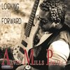 Alvin Mills Project - Looking Past Forward