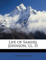 Life of Samuel Johnson, LL. D