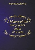 A History of the Thirty Years' Peace 1816-1846