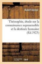 Theosophie, etude sur la connaissance suprasensible et la destinee humaine